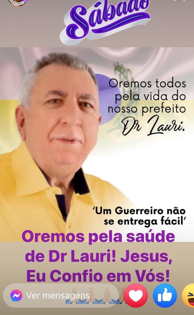 Oremos todos pela vida do nosso Prefeito Dr. Lauri